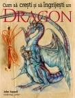 Cum cresti ingrijesti Dragon