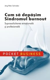 CUM DEPASIM SINDROMUL BURNOUT SUPRASOLICITAREA
