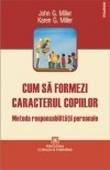 Cum formezi caracterul copiilor Metoda