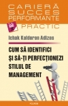Cum identifici perfectionezi stilul management