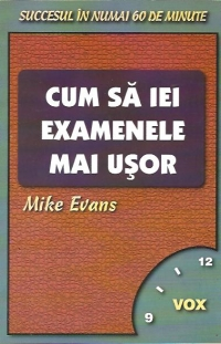 Cum iei examenele mai usor
