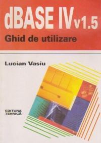 dBASE IV v1.5- GHID DE UTILIZARE
