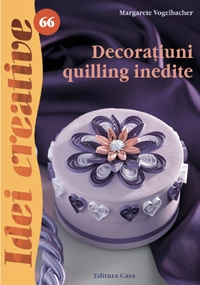 Decoratiuni quilling inedite (Idei Creative