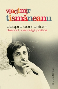 Despre comunism Destinul unei religii