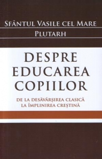 Despre educarea copiilor desavarsirea clasica