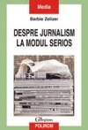 Despre jurnalism modul serios Stirile
