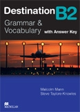 Destination B2 : Grammar and Vocabulary (with Answer Key) (Suitable for the updated FCE exam)