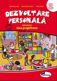 Dezvoltare personala - caiet pentru clasa pregatitoare