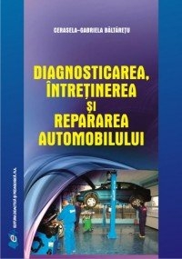 Diagnosticarea intretinerea repararea automobilului