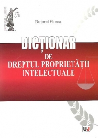 Dictionar dreptul proprietatii intelectuale