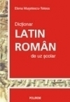 Dictionar latin roman scolar