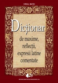 Dictionar maxime reflectii expresii latine