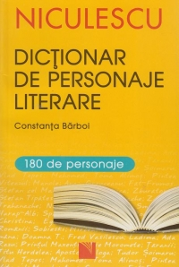 Dictionar de personaje literare pentru gimnaziu si liceu