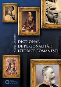 Dictionar personalitati istorice romanesti