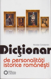 Dictionar personalitati istorice romanesti editia