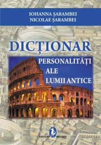 Dictionar Personalitati ale Lumii Antice