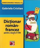 DICTIONAR ROMAN FRANCEZ PENTRU CLASELE