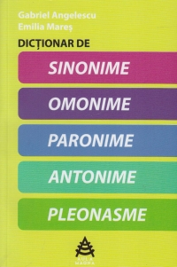 Dictionar sinonime omonime paronime antonime