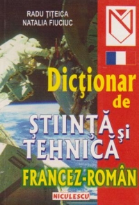 Dictionar stiinta tehnica francez roman