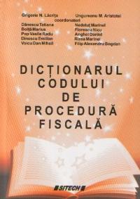 Dictionarul codului procedura fiscala