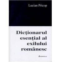 Dictionarul esential exilului romanesc