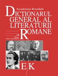 Dictionarul General Literaturii Romane Vol