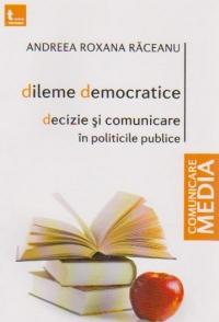 Dileme democratice Decizie comunicare politicile