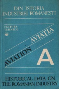 Din istoria industriei romanesti - Aviatia / Aviation - Historical data on the Romanian industry