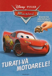 Disney Masini - Turati-va motoarele! (contine abtibilduri refolosibile)