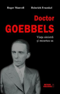 Doctor Goebbels Viata sinistra moartea
