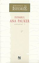 Dosarul Ana Pauker (2 vol.)