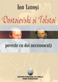Dostoievski Tolstoi Poveste doi necunoscuti