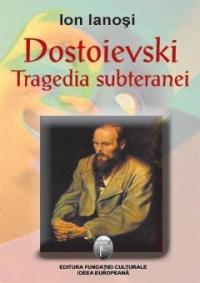 Dostoievski tragedia subteranei