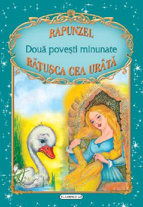 Doua povesti minunate: Rapunzel Ratusca