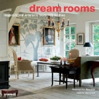 Dream Rooms Inspirational Interiors From