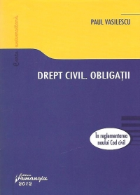 Drept civil Obligatii reglementarea noului