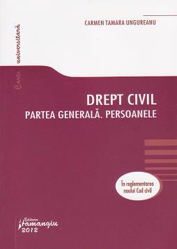 Drept civil. Partea generala. Persoanele. In reglementarea noului Cod civil