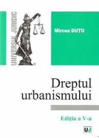 Dreptul urbanismului Editia
