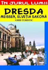 Dresda Meissen Elvetia saxona Ghid