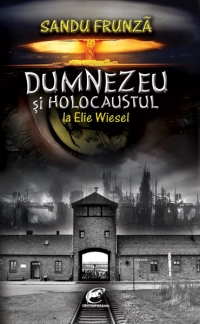 Dumnezeu Holocaustul Elie Wiesel etica