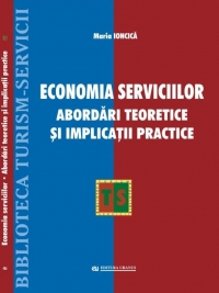Economia serviciilor Abordari teoretice implicatii