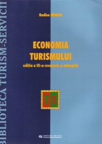 Economia turismului (editia a III-a, revazuta si adaugita)