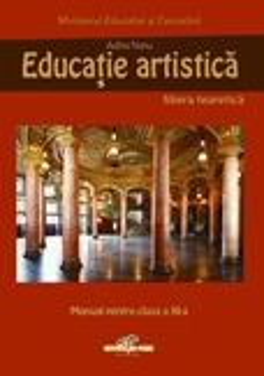 Educatie artistica - manual pentru clasa a XI-a (filiera teoretica)