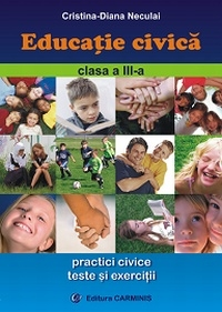 Educatie civica : Practici civice. Teste si exercitii ( Clasa a III-a )