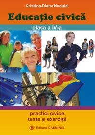 Educatie civica : Practici civice. Teste si exercitii ( Clasa a IV-a )
