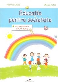 EDUCATIE PENTRU  SOCIETATE - Caiet pentru grupa mare