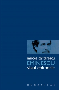 Eminescu Visul chimeric
