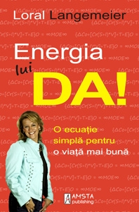 Energia lui DA! O ecuatie simpla pentru o viata mai buna