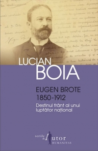 Eugen Brote (1850 1912) Destinul