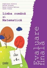 EVALUARE FINALA 2015. CLASA A IV-A. LIMBA ROMANA SI MATEMATICA
